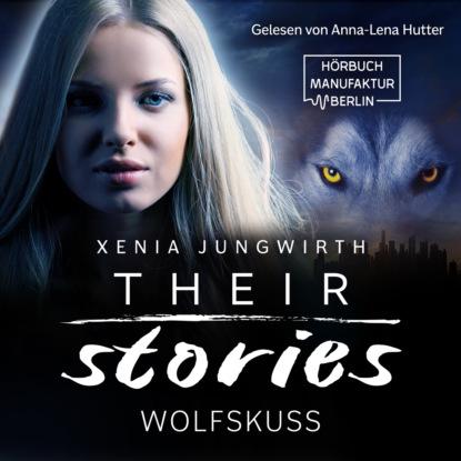Фото - Xenia Jungwirth Wolfskuss - Their Stories, Band 6 (ungekürzt) пояс xenia dukova xenia dukova mp002xw0rfie