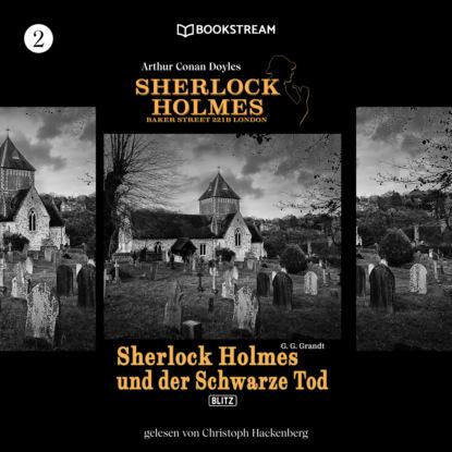 Sir Arthur Conan Doyle Sherlock Holmes und der Schwarze Tod - Sherlock Holmes - Baker Street 221B London, Folge 2 (Ungekürzt) недорого