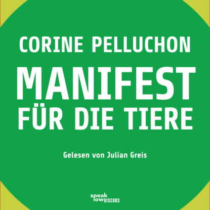 Фото - Corine Pelluchon Manifest für die Tiere (Ungekürzte Lesung) ann petry country place ungekürzte lesung