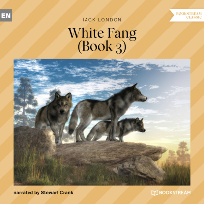 Фото - Jack London White Fang, Book 3 (Unabridged) jack london white fang