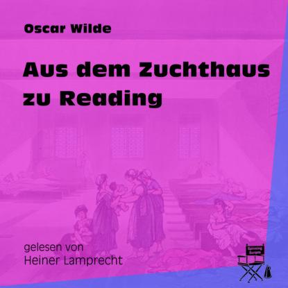 Фото - Oscar Wilde Aus dem Zuchthaus zu Reading (Ungekürzt) oscar wilde das gespenst von canterville ungekürzt