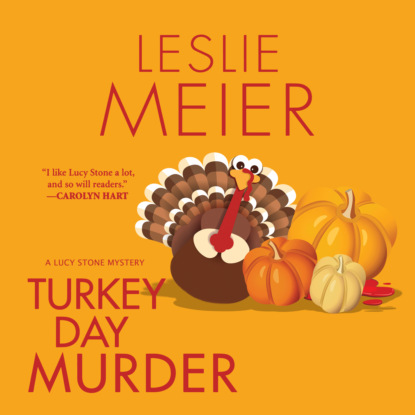 Фото - Leslie Meier Turkey Day Murder - Lucy Stone, Book 7 (Unabridged) dunkling leslie mike s lucky day