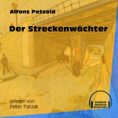 Фото - Alfons Petzold Der Streckenwächter (Ungekürzt) alfons petzold lina berger ungekürzt