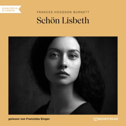 Sch?n Lisbeth (Ungek?rzt)