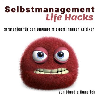 Claudia Hupprich Wusel Life Hacks - Strategien für den Umgang mit dem inneren Kritiker (Ungekürzt) natascha battus versöhnt mit mir das kleine hörbuch mit deinem inneren kind ungekürzt