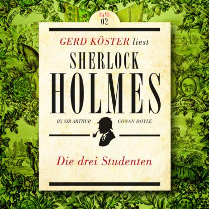 Sir Arthur Conan Doyle Die Drei Studenten - Gerd Köster liest Sherlock Holmes - Kurzgeschichten, Band 2 (Ungekürzt) недорого
