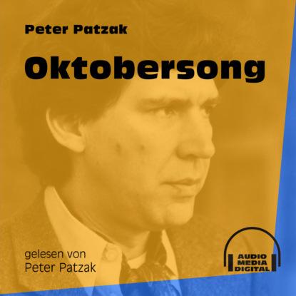 Фото - Peter Patzak Oktobersong (Ungekürzt) peter patzak zwei flaschen ungekürzt