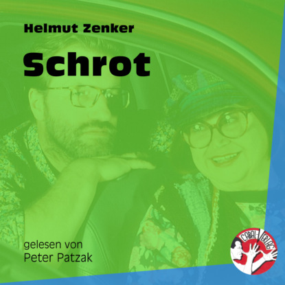 Фото - Helmut Zenker Schrot (Ungekürzt) helmut zenker totes pferd ungekürzt