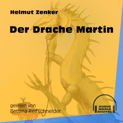 Фото - Helmut Zenker Der Drache Martin (Ungekürzt) helmut zenker totes pferd ungekürzt
