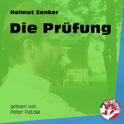 Фото - Helmut Zenker Die Prüfung (Ungekürzt) jan zenker die ratte elvira horrorgeschichte ungekürzt