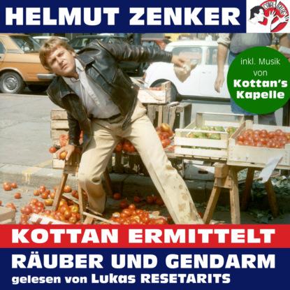 Helmut Zenker Kottan ermittelt: Räuber und Gendarm (Ungekürzt) helmut zenker kottan ermittelt wien mitte ungekürzt