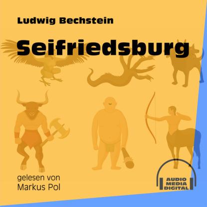 Seifriedsburg (Ungekürzt)