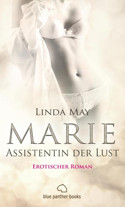 Фото - Linda May Marie - Assistentin der Lust | Erotischer Roman svenja mund zwei schwestern und ein harter mann erotischer roman