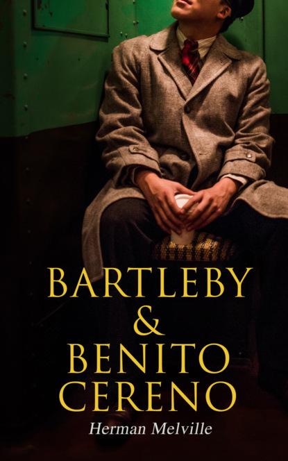 Bartleby & Benito Cereno