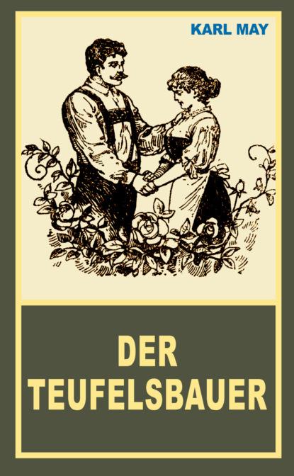 Фото - Karl May Der Teufelsbauer corina bomann die liebe des lavendelfürsten