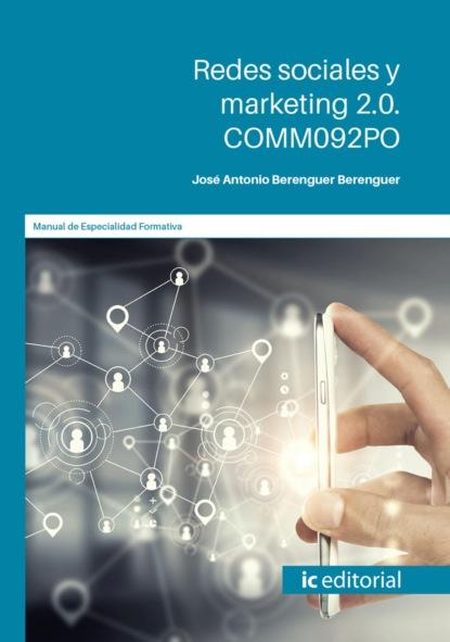 José Antonio Berenguer Berenguer Redes sociales y marketing 2. COMM092PO ariel bededetti marketing en redes sociales detrás de escena