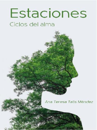 Ana Teresa Tatis Méndez Estaciones. Ciclos del alma chema martínez r evolución aprende a avanzar en la carrera de tu vida