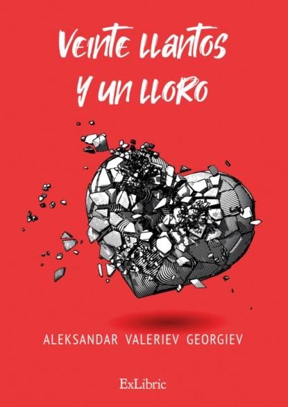 Aleksandar Valeriev Georgiev Veinte llantos y un lloro nina harrington más que un jefe salvados por el amor más dulce que el chocolate