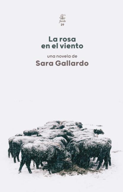 Sara Gallardo La rosa en el viento josé alberto gallardo perros que ladran de noche