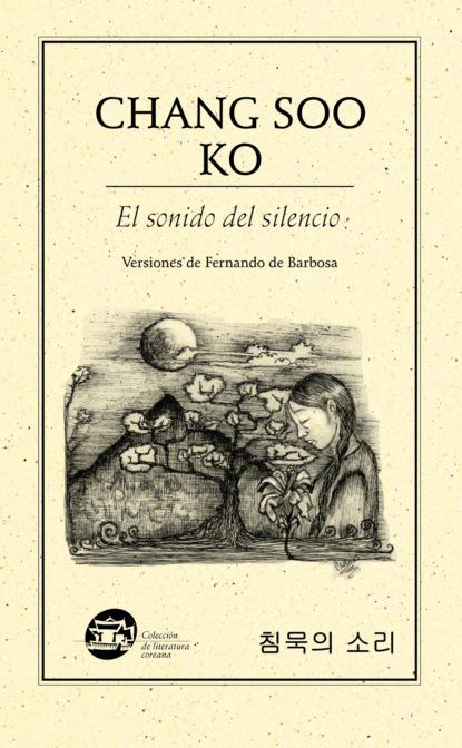 Ko Chang Soo El sonido del silencio la musica del silencio