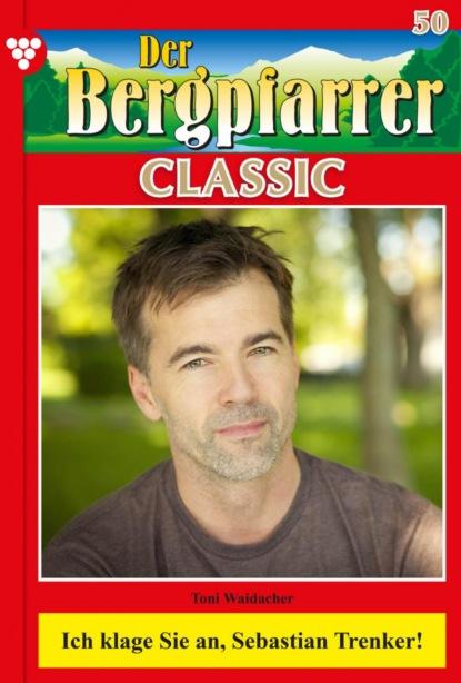 Der Bergpfarrer Classic 50 – Heimatroman
