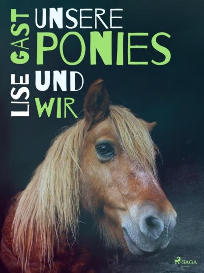 Lise Gast Unsere Ponies und wir lise gast zeit der bewährung sybille und die anderen