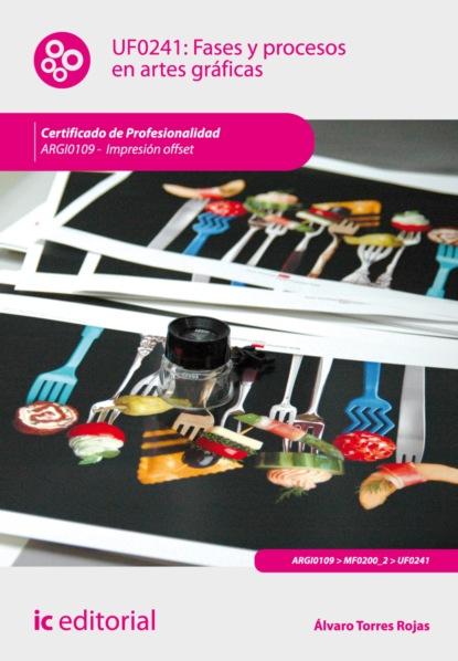 Álvaro Torres Rojas Fases y procesos en artes gráficas. ARGI0109 фото