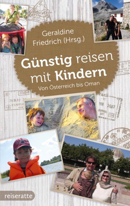 Geraldine Friedrich Günstig reisen mit Kindern недорого