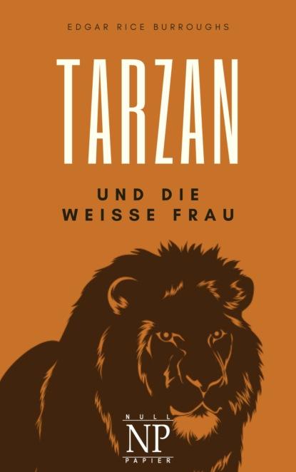 Tarzan – Band 1 – Tarzan und die wei?e Frau
