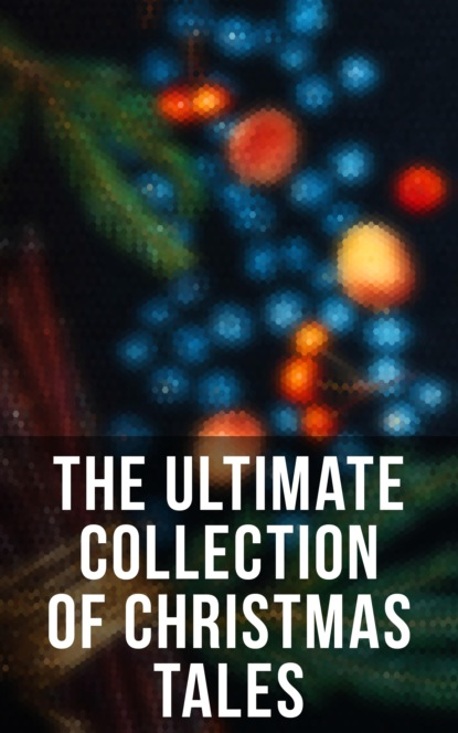 The Ultimate Collection of Christmas Tales