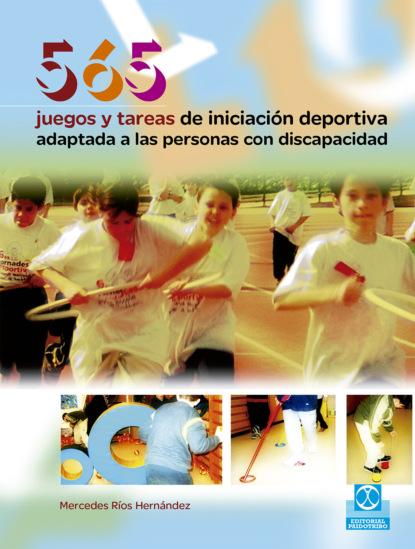 Mercedes Ríos Hernández 565 Juegos y tareas de iniciación deportiva adaptada a las personas con discapacidad debra j rose equilibrio y movilidad con personas mayores