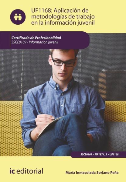 Фото - Maria Inmaculada Soriano Peña Aplicación de metodologías de trabajo en la información juvenil. SSCE0109 виталий мушкин sexo en la oficina trabajo y erotica