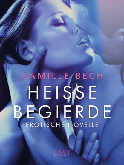 Camille Bech Heiße Begierde - Erotische Novelle camille bech heiße wasserspiele erotische novelle