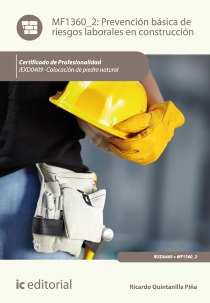 Ricardo Quintanilla Piña Prevención básica de riesgos laborales en construcción. IEXD0409 francisco javier márquez villar preparación de los trabajos y replanteo de obras de mampostería sillería y perpiaño iexd0409