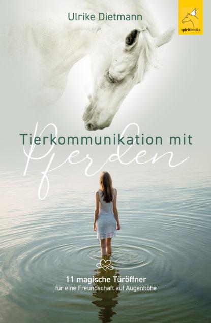 Ulrike Dietmann Tierkommunikation mit Pferden недорого