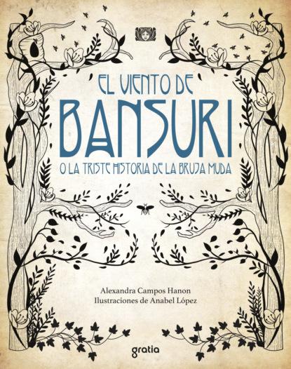 Alexandra Campos Hanon El viento de Bansuri o la triste historia de la bruja muda rafael jiménez la novia ahorcada en el país del viento