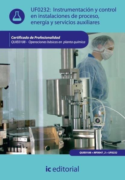 Фото - Santiago Rojano Ramos Instrumentación y control en instalaciones de proceso, energía y servicios auxiliares. QUIE0108 santiago gil la puerta de la jaula