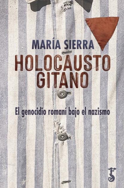 Фото - María Sierra Holocausto gitano arturo fontaine la pregunta por el régimen político