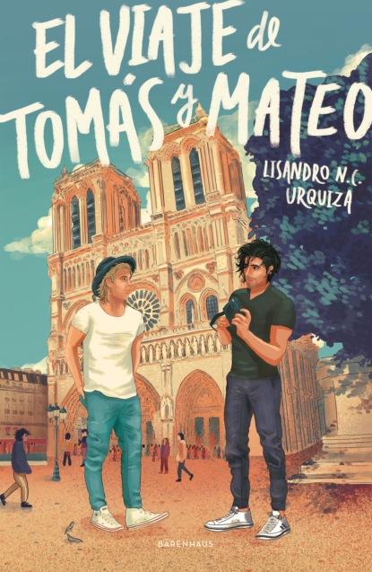 Lisandro N. C. Urquiza El viaje de Tomás y Mateo