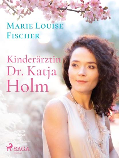 Фото - Marie Louise Fischer Kinderärztin Dr. Katja Holm marie louise fischer kinderärztin dr katja holm
