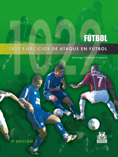 Santiago Vázquez Folgueira 1022 ejercicios de ataque en fútbol