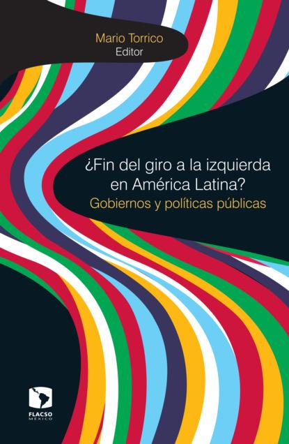 Gisela Zaremberg ¿Fin del giro a la izquierda en América Latina? juan pablo pérez sáinz una historia de la desigualdad en américa latina