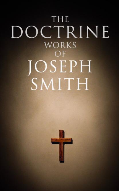 Фото - Joseph Smith Jr. The Doctrine Works of Joseph Smith elliott smith elliott smith from a basement on the hill 2 lp