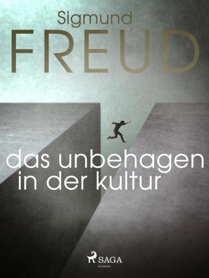 ide informationen zur deutschdidaktik kultur des performativen Sigmund Freud Das Unbehagen in der Kultur