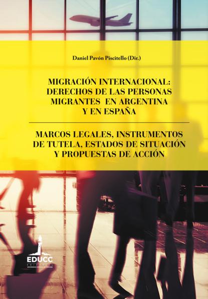Javier Hernández Migración internacional: derechos de las personas migrantes en Argentina y en España недорого