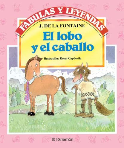 Фото - La Fontaine El lobo y el caballo arturo fontaine la pregunta por el régimen político