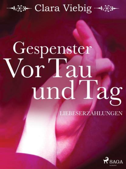 gerhard hartmann mit den heiligen von tag zu tag Clara Viebig Gespenster - Vor Tau und Tag