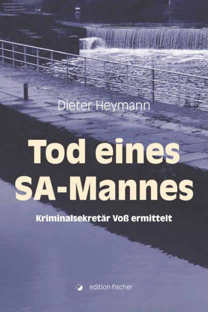 Dieter Heymann Tod eines SA-Mannes heinrich dieter neumann mord an der förde