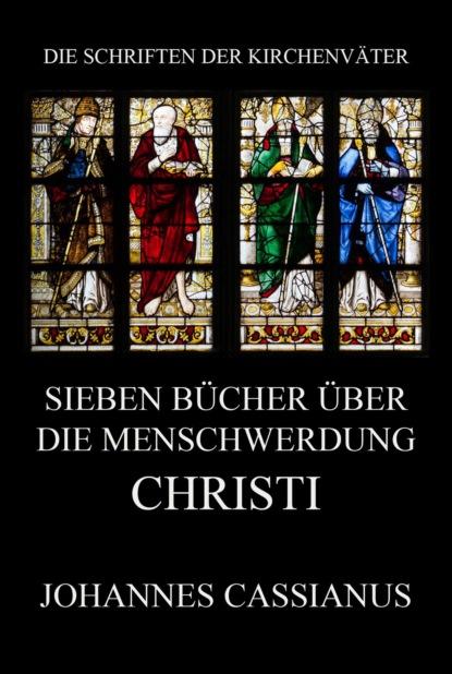 Johannes Cassianus Sieben Bücher über die Menschwerdung Christi недорого