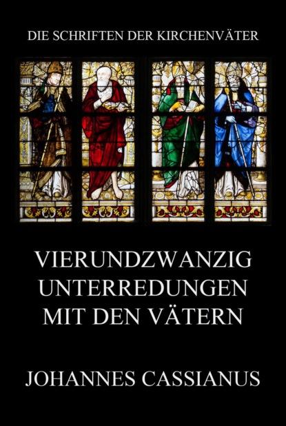 Johannes Cassianus Vierundzwanzig Unterredungen mit den Vätern недорого